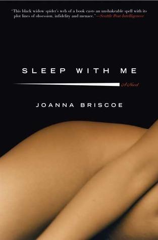 Sleep with Me: A Novel  by  Joanna Briscoe