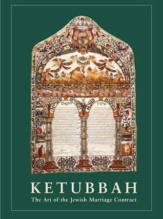 Ketubbah: The Art of the Jewish Marriage Contract Shalom Sabar