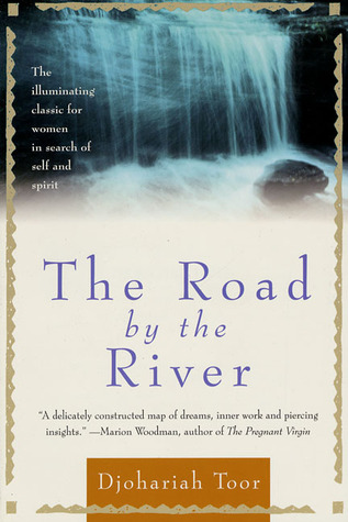 The Road By The River: A Healing Journey For Women  by  Djohariah Toor