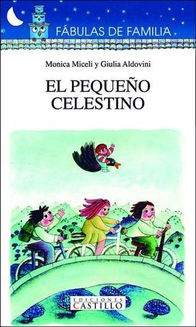 El Pequeno Celestino (Fabulas De Familia)  by  Monica Miceli