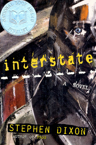 Interstate: A Novel  by  Stephen Dixon