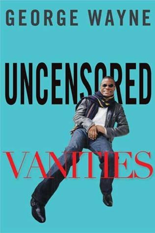 Uncensored Vanities  by  George Wayne