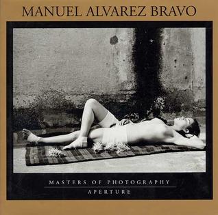 Photographs Manuel Álvarez Bravo