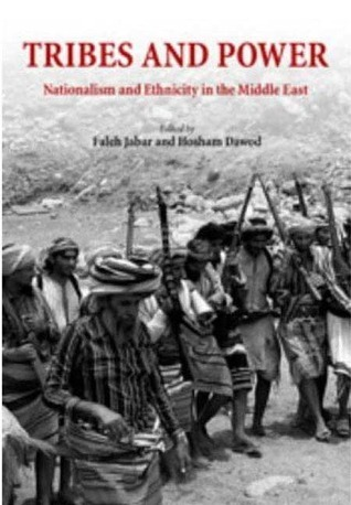 Tribes and Power: Nationalism and Ethnicity in the Middle East  by  Faleh A. Jabar