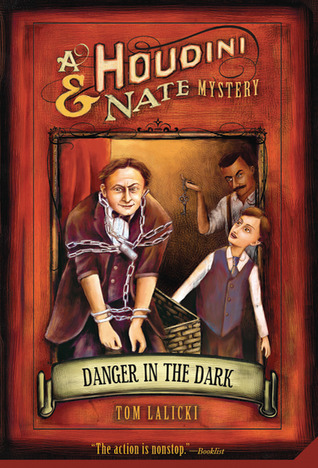 Danger in the Dark: A Houdini & Nate Mystery  by  Tom Lalicki