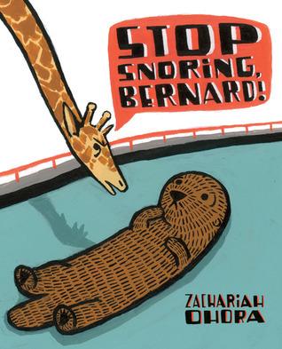 Stop Snoring, Bernard! Zachariah OHora