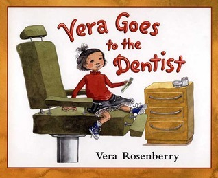 Vera Goes to the Dentist  by  Vera Rosenberry