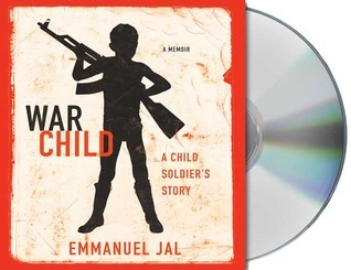 War Child: A Child Soldiers Story  by  Emmanuel Jal