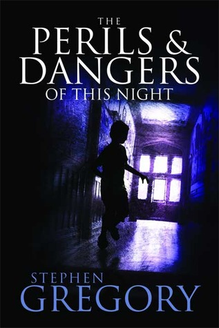 The Perils and Dangers of This Night  by  Stephen Gregory