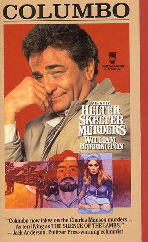 Columbo: The Helter Skelter Murders  by  William Harrington