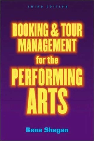Booking and Tour Management for the Performing Arts Rena Shagan