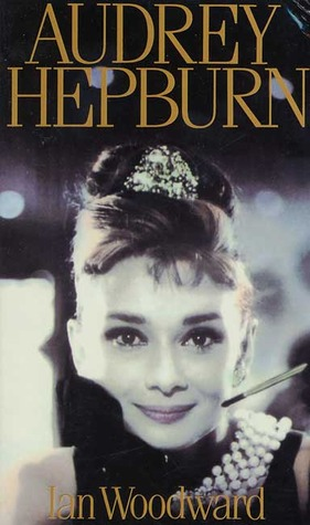 Audrey Hepburn: Fair Lady of the Screen Ian Woodward