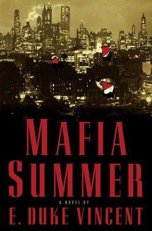 Mafia Summer: A Novel  by  E. Duke Vincent