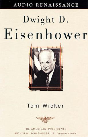 Dwight D. Eisenhower (The American Presidents, #34)  by  Tom Wicker