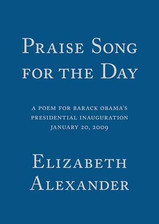 Elizabeth Alexander Inaugural Chapbook  by  Elizabeth Alexander