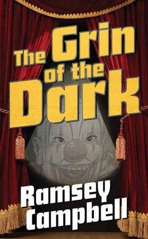 The Grin of the Dark Grin of the Dark  by  Ramsey Campbell
