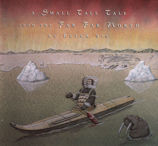 A Small Tall Tale From The Far Far North Peter Sís