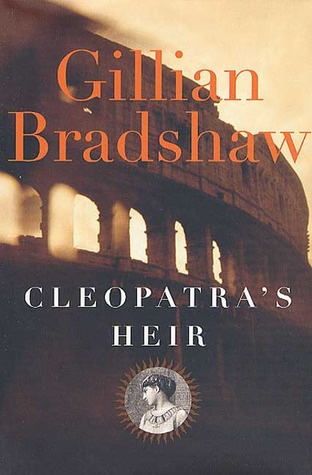 Cleopatras Heir  by  Gillian Bradshaw