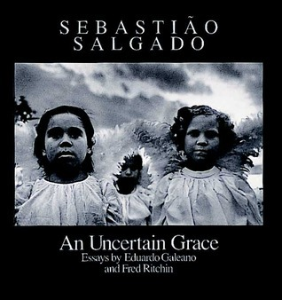 An Uncertain Grace  by  Sebastião Salgado