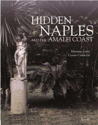 Hidden Naples and the Amalfi Coast  by  Cesare Cunaccia