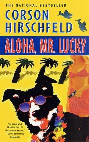 Aloha, Mr. Lucky  by  Corson Hirschfeld