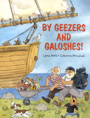 By Geezers and Galoshes! Leno Arro