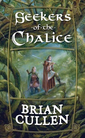 Seekers of the Chalice Brian Cullen