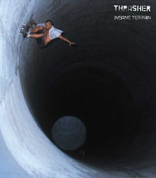 Thrasher: Insane Terrain Thrasher Magazine