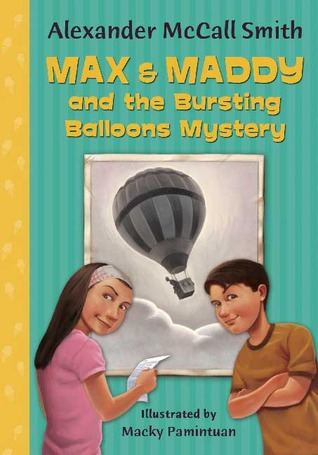 Max & Maddy and the Bursting Balloons Mystery Alexander McCall Smith