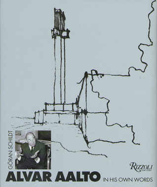 Alvar Aalto: The Complete Catalogue of Architecture, Design & Art Göran Schildt