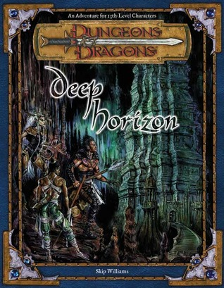 Deep Horizon: An Adventure for 13th-Level Charaters  by  Skip Williams