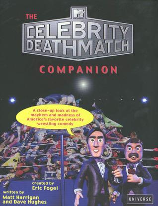 The MTV Celebrity Deathmatch Companion  by  David Hughes