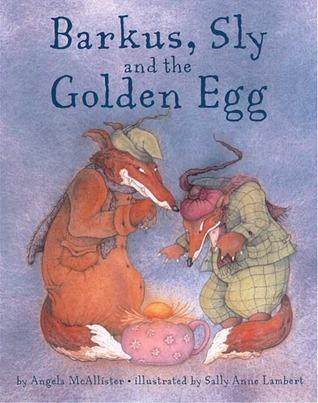 Barkus, Sly and the Golden Egg Angela McAllister
