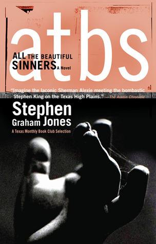 All the Beautiful Sinners  by  Stephen Graham Jones