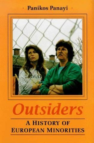 Outsiders: History of European Minorities  by  Panikos Panayi