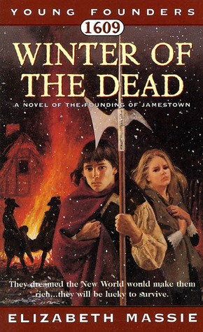 1609: Winter of the Dead: A Novel of the Founding of Jamestown  by  Elizabeth Massie