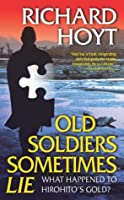 Old Soldiers Sometimes Li Richard Hoyt