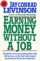 Earning Money Without A Job  by  Jay Conrad Levinson