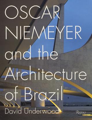 Oscar Niemeyer and the Architecture of Brazil  by  David Kendrick Underwood