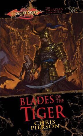 Blades of the Tiger (Dragonlance: Taladas, #1)  by  Chris Pierson