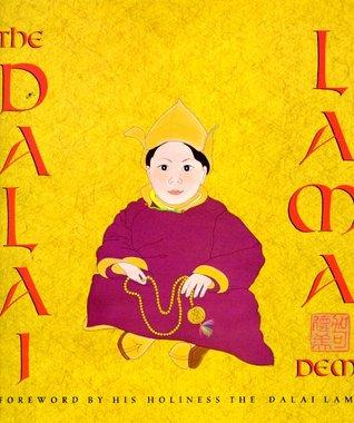The Dalai Lama: with a Foreword His Holiness The Dalai Lama by Demi