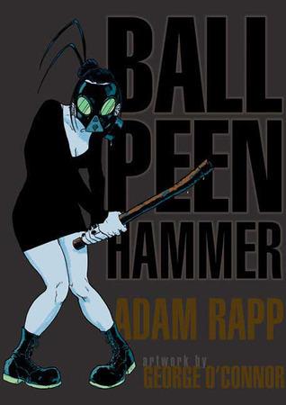 Ball Peen Hammer  by  Adam Rapp