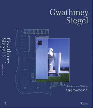 Gwathmey Siegel: Buildings and Projects 1965-2000  by  Charles Gwathmey