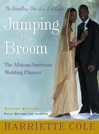Jumping the Broom: The African-American Wedding Planner  by  Harriette Cole