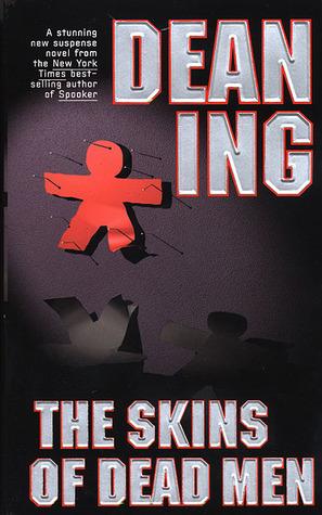 The Skins Of Dead Men Dean Ing