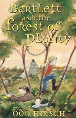 Bartlett & The Forest Of Plenty Odo Hirsch