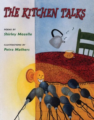 The Kitchen Talks  by  Shirley Mozelle