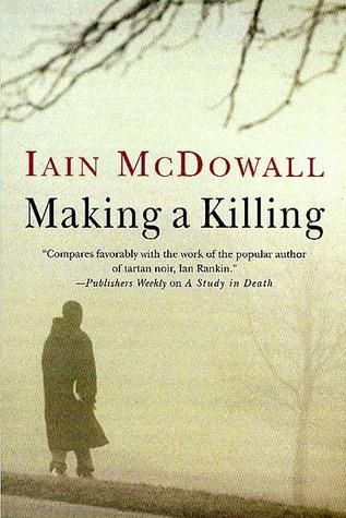 Making a Killing (Jacobsen & Kerr, #2)  by  Iain McDowall