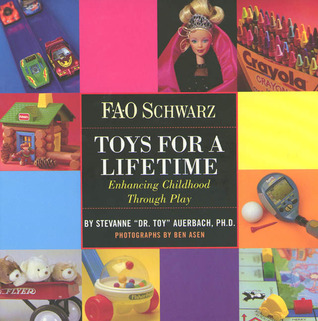 The Toy Chest: A Complete Sourcebook Of Toys For Children  by  Stevanne Auerbach