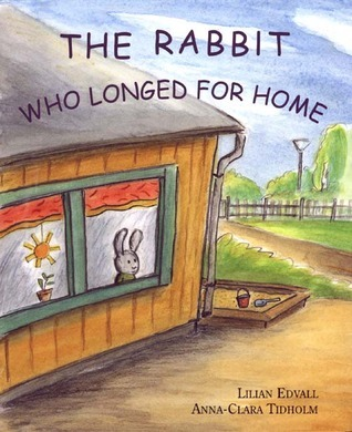 The Rabbit Who Longed for Home  by  Lilian Edvall